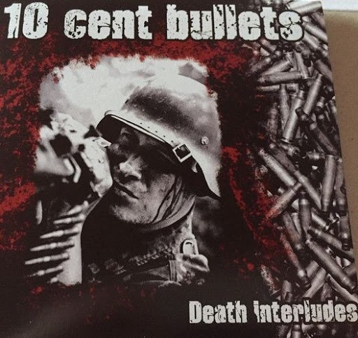 """10 Cent Bullets - Death interludes - 7"""" EP rot"""
